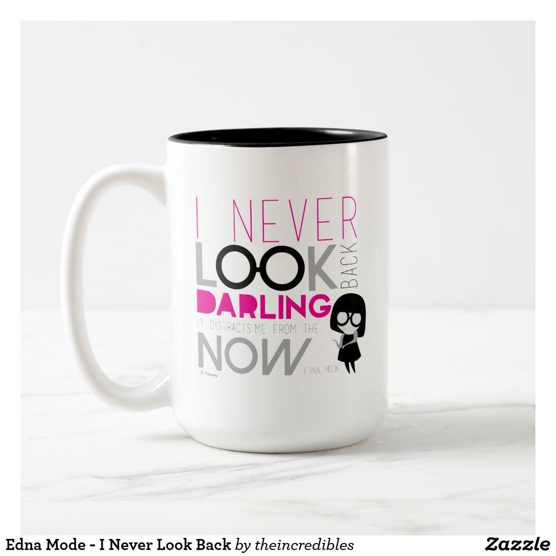 Edna Mode I Never Look Back TwoTone Coffee Mug Zazzle