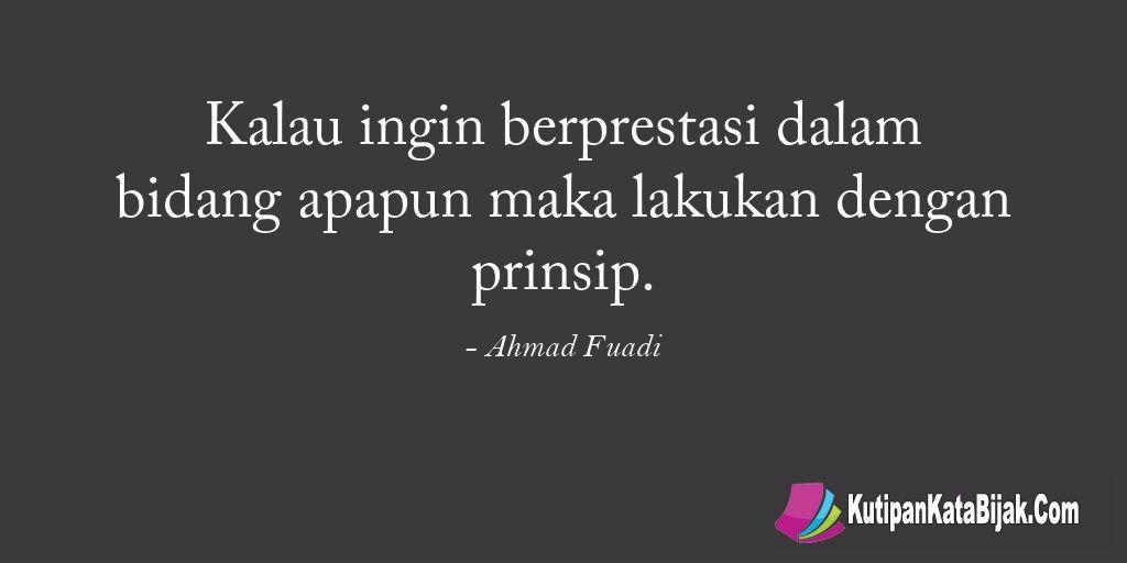 Kutipan Ahmad Fuadi Kalau Ingin Berprestasi Dalam Bidang