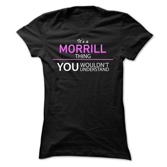 Its A MORRILL Thing - #homemade gift #personalized gift. TRY => https://www.sunfrog.com/Names/Its-A-MORRILL-Thing-axrdv-Ladies.html?68278