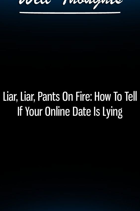 how to spot online dating liars