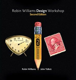 Learn Design Theory And Practical Know How From The Award Winning Author Design Team Robin Williams Robin Williams Typographic Principles Graphic Design Books