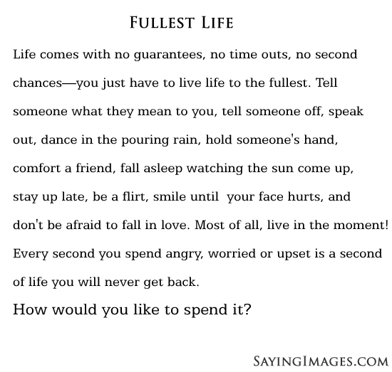 Live Life To The Fullest Quotes Live A Fullest Life  Quotes  Pinterest  Thoughts Truths And Wisdom