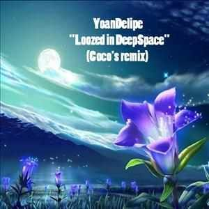 Loozed in the DeepSpace 1 (Coco s remix) by YoanDeliipe (Deep House Track)