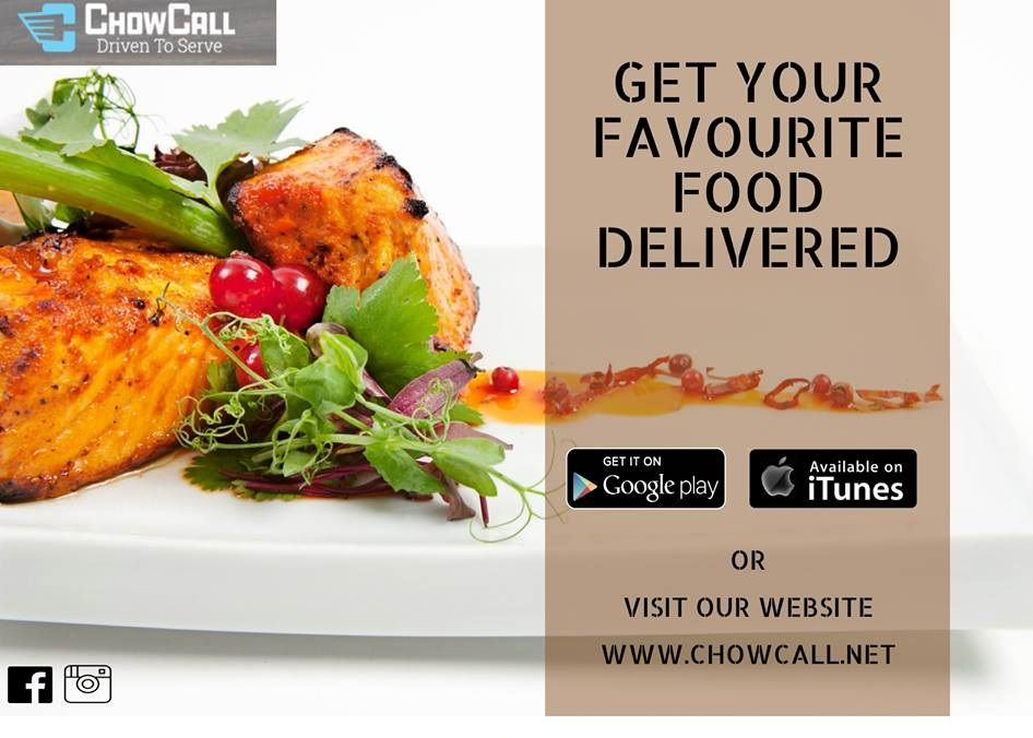 Get Your Favourite Food Delivery From Chowcall App Food Foods Delivered Favorite Recipes