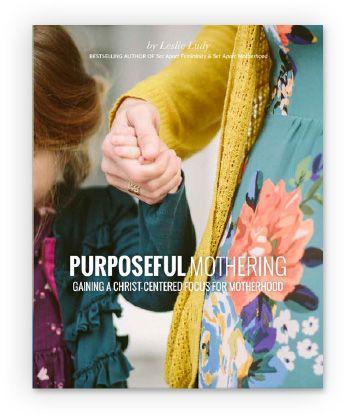 Purposeful Comfort | Set Apart Motherhood Leslie Ludy