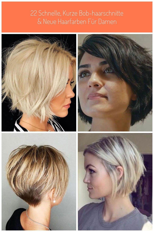 22 Schnelle Kurze Bob Haarschnitte Neue Haarfarben Fur Damen Frisuren 2019 Neue Frisuren Und Haarfarben Haarschnitt Bob Haarschnitt Kurzer Bob Haarschnitt