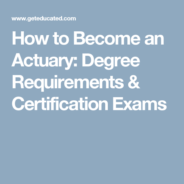 How To Become An Actuary Degree Requirements Certification Exams