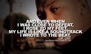 Dr Dre Rapper Quotes Rap Quotes Rap Lyrics