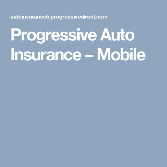 Progressive Auto Insurance Mobile Progressive Auto Car