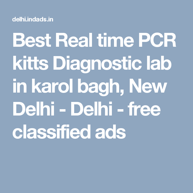 Best Real time PCR kitts Diagnostic lab in karol bagh, New