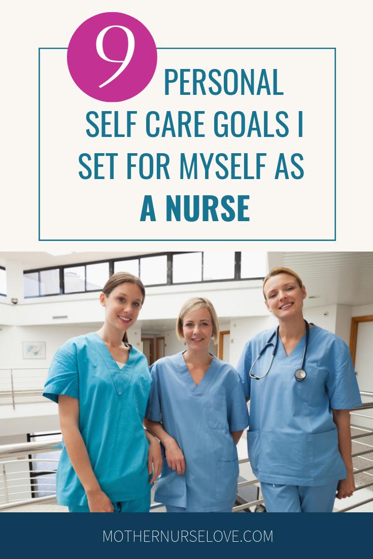 9 Personal Self Care Goals I Set For Myself As A Nurse Nurse