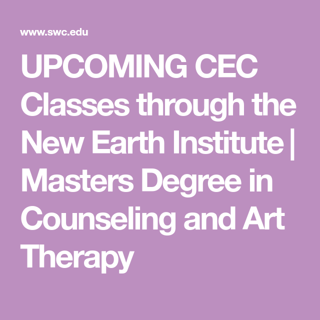 Upcoming Cec Classes Through The New Earth Institute Masters