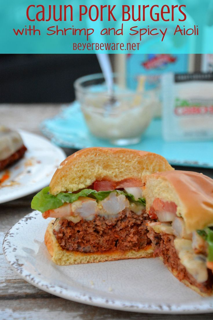 The Cajun pork burgers topped with shrimp and then drenched in a ...