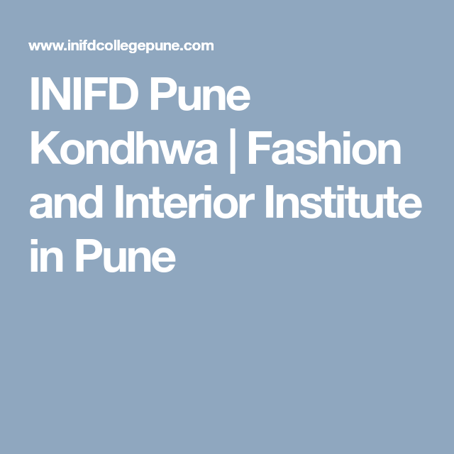 Why Should You Choose Fashion Designing Course At Inifd Pune Fashion Design Is A Challenging Career Most Desi Fashion Designing Course Fashion Fashion Design