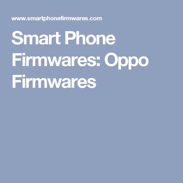 Smart Phone Firmwares: Oppo Firmwares | oppo firmware