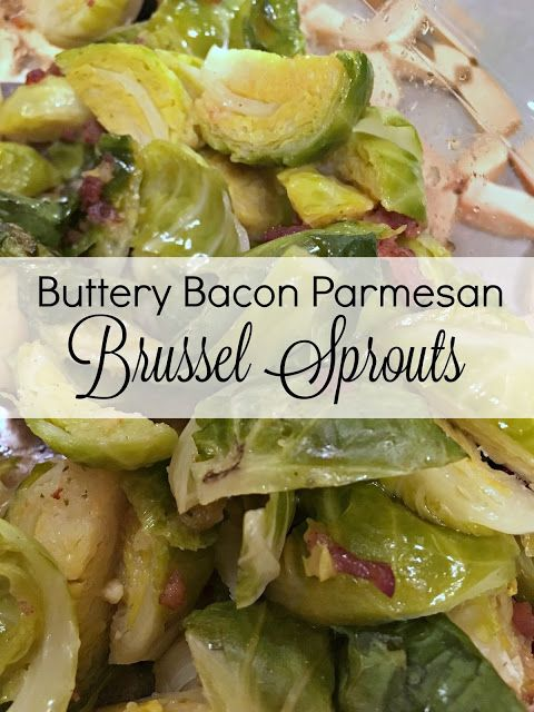 Buttery Bacon Parmesan Brussel Sprouts