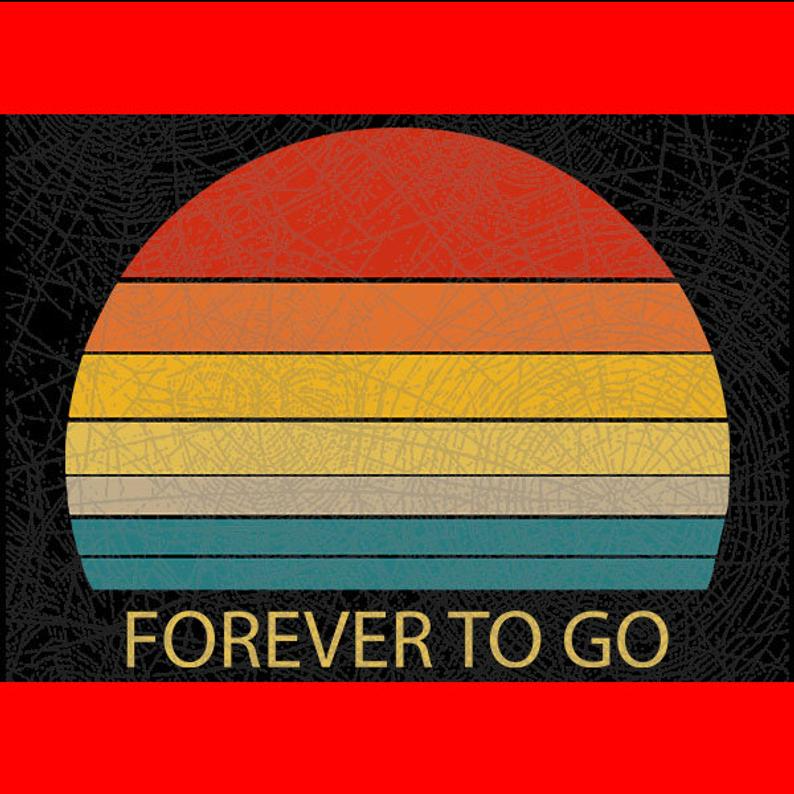 Forever to go Svg Cut File // DxF // EPS // PDF //