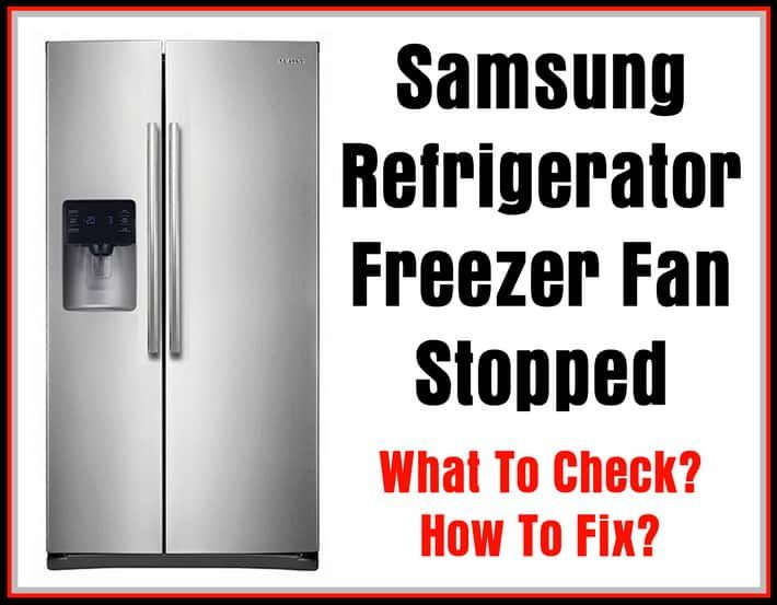 Samsung Refrigerator Freezer Fan Not Working Defrost What To