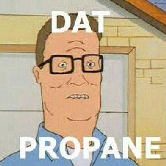 I Sell Propane And Propane Accessories Funny Pictures King Of