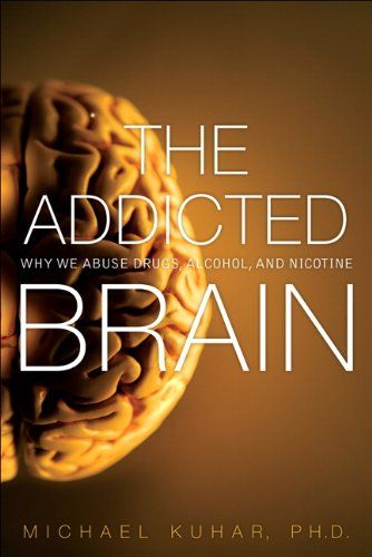 Free Book - The Addicted Brain: Why We Abuse Drugs, Alcohol, and Nicotine, by Michael Kuhar, is a repeat freebie in the Kindle store and from Barnes & Noble, courtesy of publisher Pearson Education.