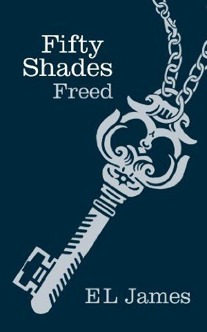 Fifty Shades Freed Author E L James Fifty Shades Freed Fifty