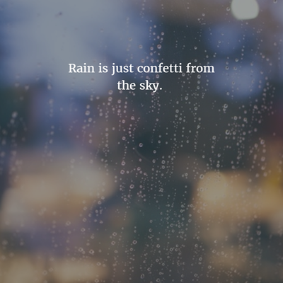 20 Funny Quotes On Rain For All Rain Lovers Enkiquotes Rain Quotes Raining Day Quotes Rainy Day Quotes