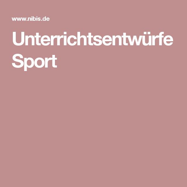 Unterrichtsentwürfe Sport | AL | Pinterest | Sportunterricht, Schule ...