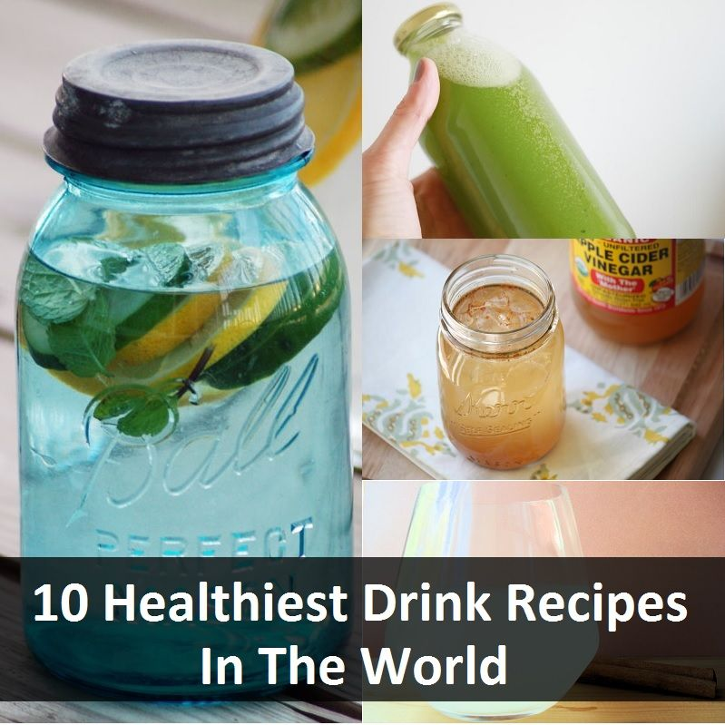 10 Healthiest Drink Recipes In The World Healthy Drinks Recipes Healthy Drinks Detox Water Drinks