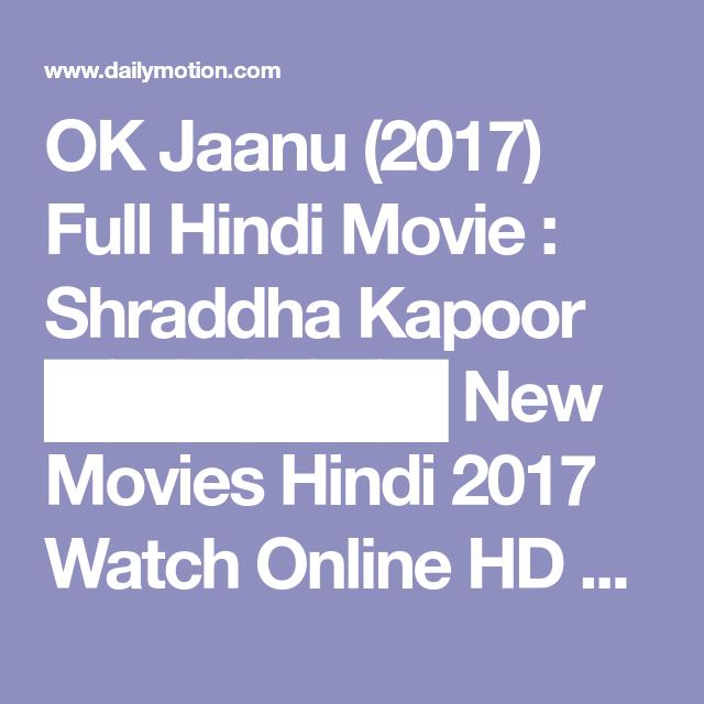 OK Jaanu (2017) Full Hindi Movie : Shraddha Kapoor