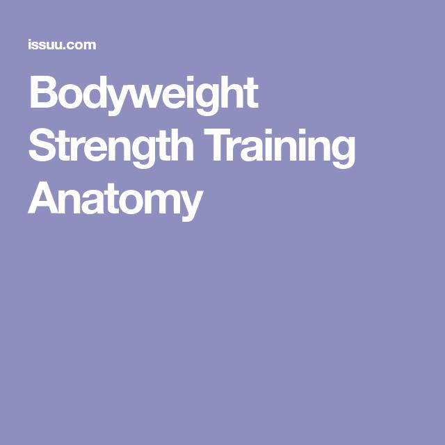 Bodyweight Strength Training Anatomy Workout Pinterest