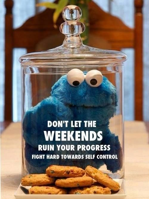 Good Morning Live Fit Be Happy Friends! Here's a friendly Saturday reminder for the weekend... Don't let weekends ruin your progress, fight hard towards self-control! Let's stay focused & make it a great one! #stayfocused #healthyeating #healthylifestyle #cleaneating #weightloss #fitness #fitnesstips #coaching #mentorship #cookiemonster #livefitbehappy www.livefitandbehappy.com