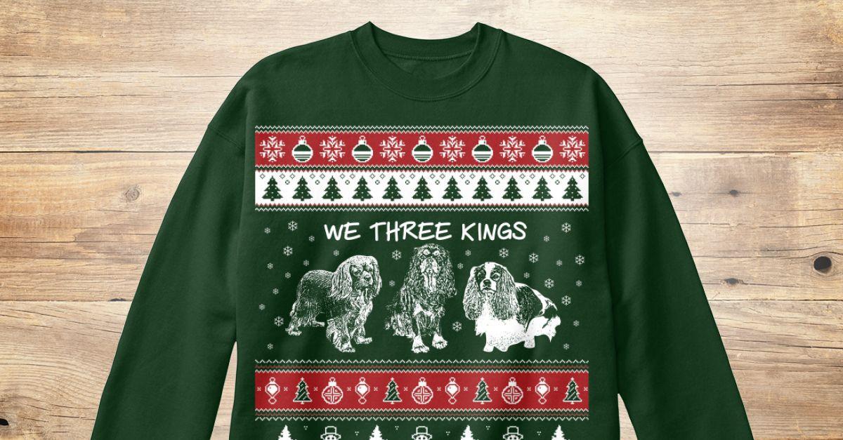 Ending Soon - 30 Day Money Back GuaranteeExclusive Cavalier King Charles ChristmasSweatshirt