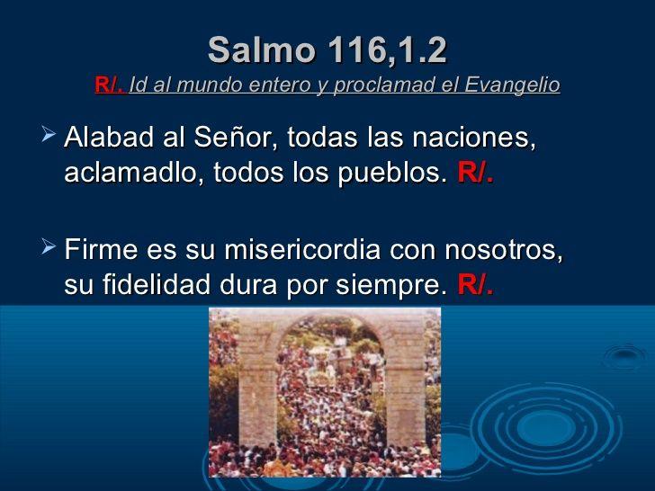 Resultado de imagen para Id al mundo entero y proclamad el Evangelio  Alabad al Señor, todas las naciones,