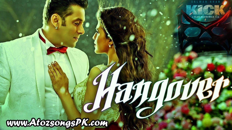 Hangover Full Mp3 Song Download Kick 2014 By Salman Khan Amp Shreya Ghoshal Hangover Full Mp3 Song Download Kick 2014 Romantic Songs Songs Salman Khan