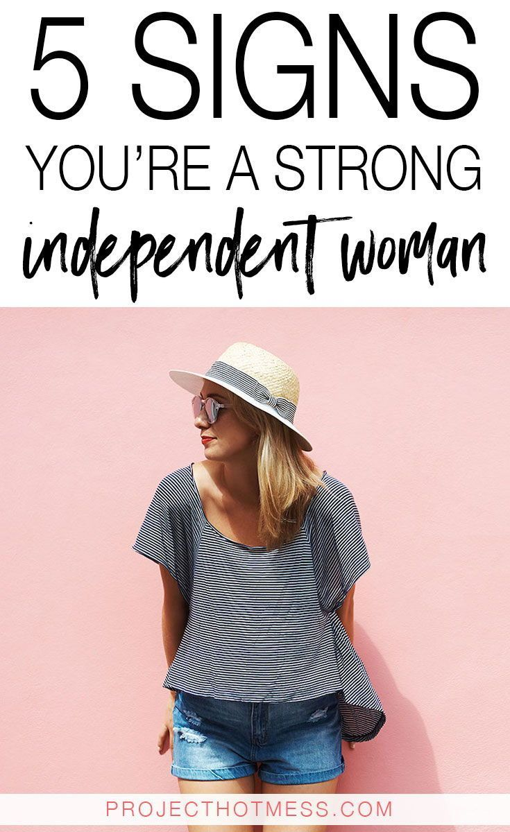 5 Signs Youre A Strong Independent Woman   Independent