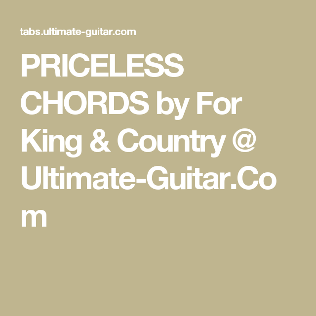 Priceless Chords By For King Country Ultimate Guitar Me