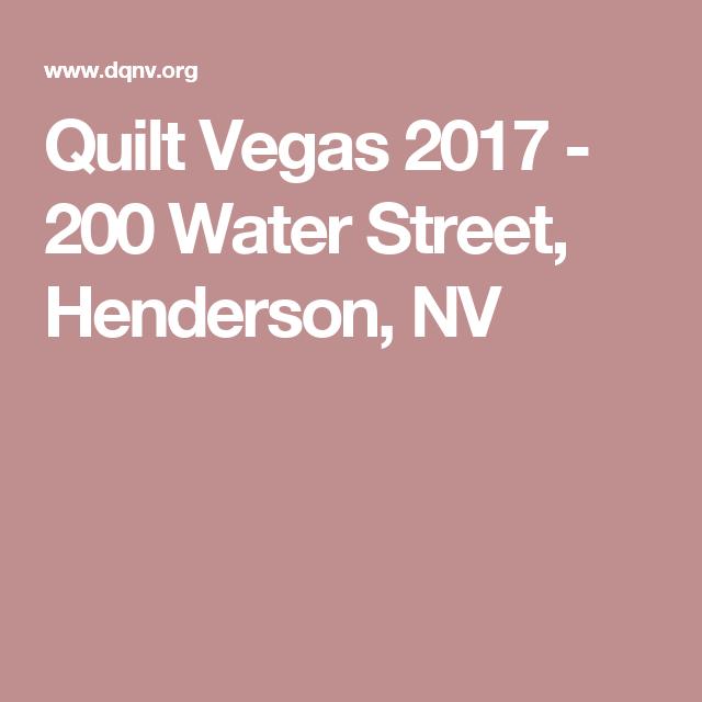 Quilt Vegas 2017 - 200 Water Street, Henderson, NV | Quilt Shops ... : 200 quilt shops - Adamdwight.com