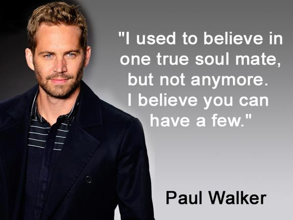 Paul Walker Quotes Actors Quotes Actress Quotes Pinterest