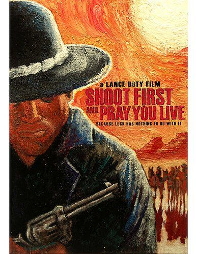 Download Shoot First and Pray You Live (Because Luck Has Nothing to Do with It) Full-Movie Free