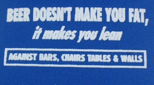 Beer Doesn't Make You Fat It Makes You Lean On Chairs Bars Cozie Coozie Fun Gift | eBay