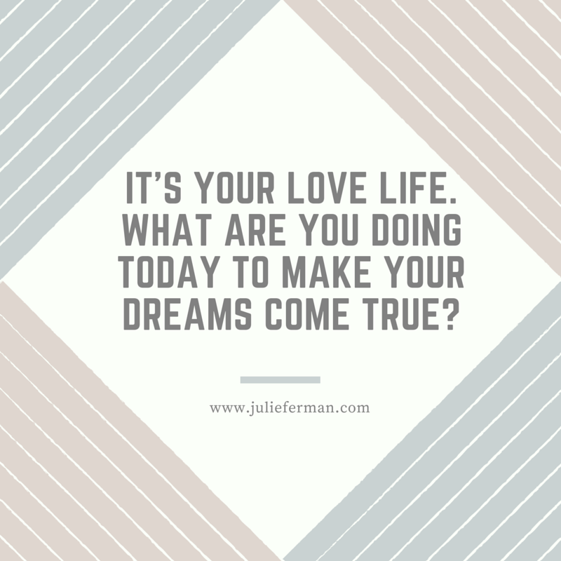 What are you doing today to make your #dreams come true? ► www.Julieferman.com◄