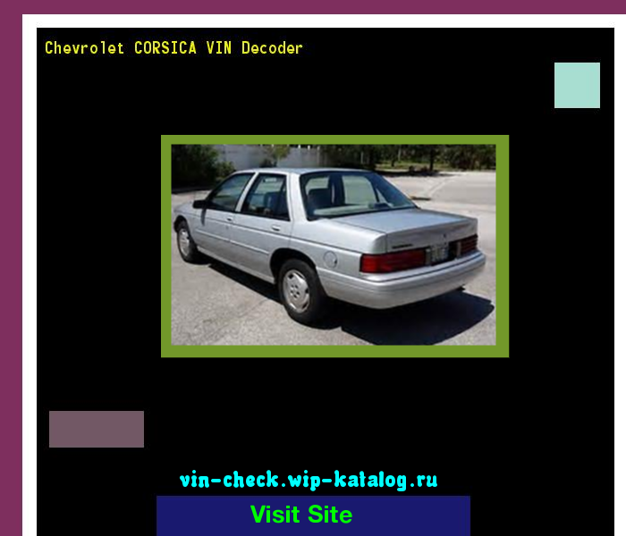 Chevrolet Corsica Vin Decoder Lookup Chevrolet Corsica Vin Number 201529 Chery Search Chevrolet Corsica History Price