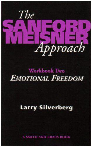The Sanford Meisner Approach Workbook Ii Emotional Freedom