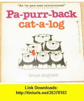 Pa-purr-back cat-a-log Bruce Angrave ,   ,  , ASIN: B0006WKE94 , tutorials , pdf , ebook , torrent , downloads , rapidshare , filesonic , hotfile , megaupload , fileserve