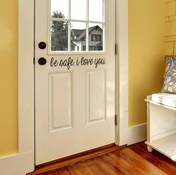Be Safe I Love You Front Door Decal Be Safe Decal