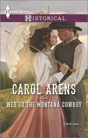 Carol Arens - Wed to the Montana Cowboy