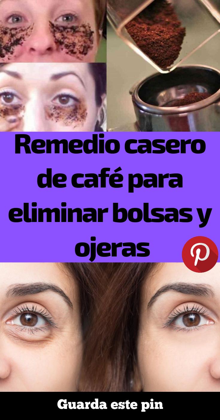 Remedio Casero De Café Para Eliminar Bolsas Y Ojeras Remedios Para Ojeras Mascarilla Para Ojeras Bolsas De Ojos