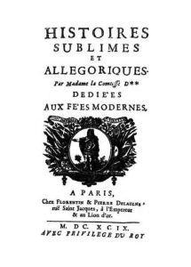 En 1690, Madame d'Aulnoy publica en París unha novela titulada l'Histoire d'Hippolyte, Comte de Duglas, na que insire «L'Ile de la Félicité», recoñecido como o primeiro conto de fadas literario. De...
