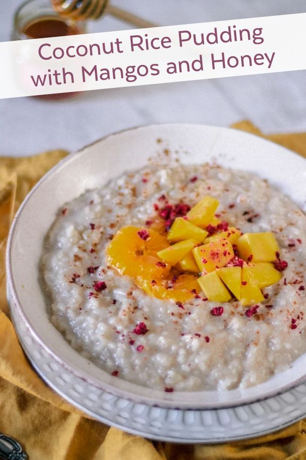Coconut Rice Pudding with Mangos and Honey in 2020 | Honey ...