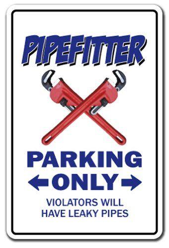 PIPEFITTER Parking Sign Gag Novelty Gift Funny Plumber Steamfitter Union